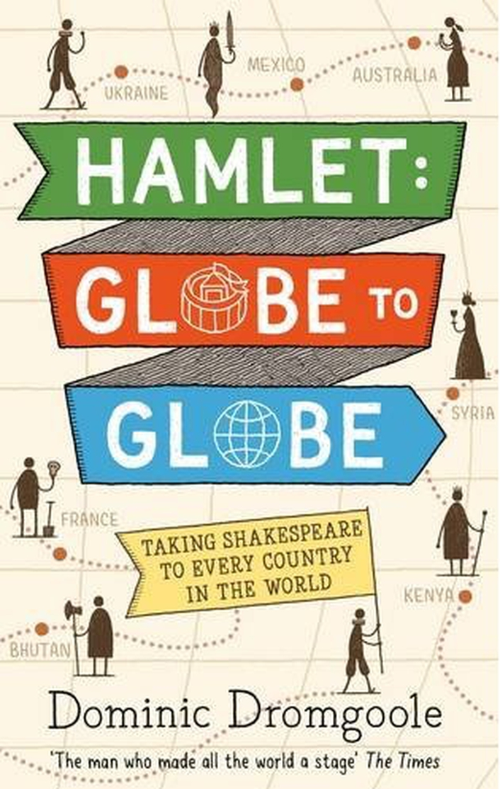 """Hamlet: Globe to Globe"" by Dominic Dromgoole"