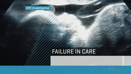 RTÉ Investigates: Failure in Care