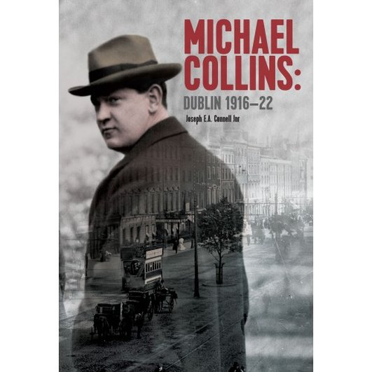 Michael Collins's Dublin 1916-22