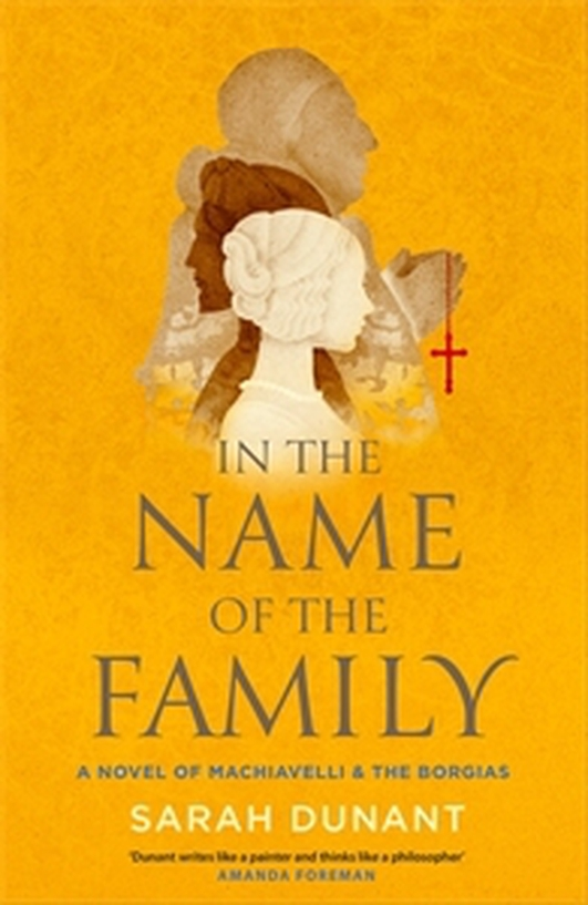 """In The Name Of The Family"" by Sarah Dunant"