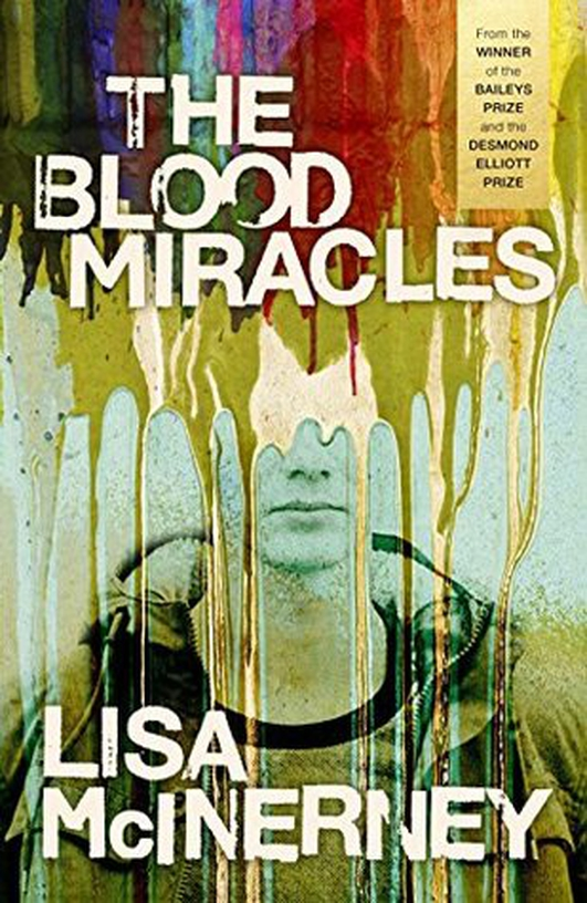"""The Blood Miracles"" by Lisa McInerney"