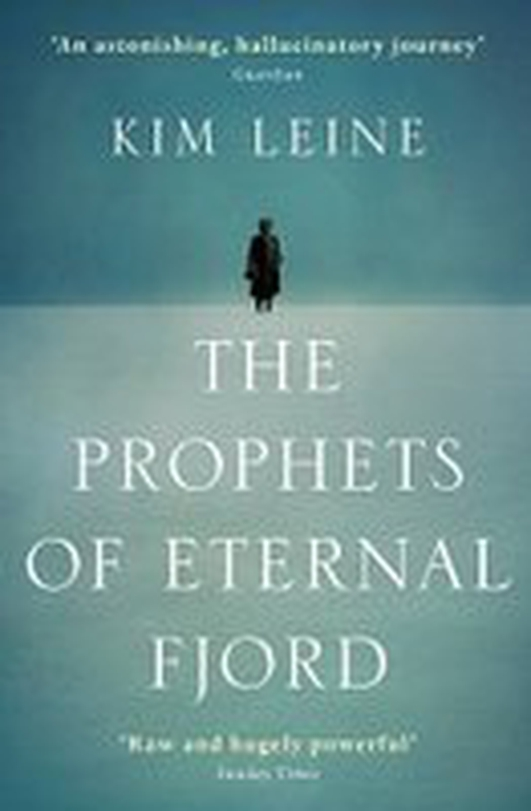 "Review: International Dublin Literary Award shortlist - ""The Prophets of Eternal Fjord"" by Kim Leine"