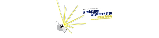 """""""A Whisper Anywhere Else"""" by Jimmy Murphy"""