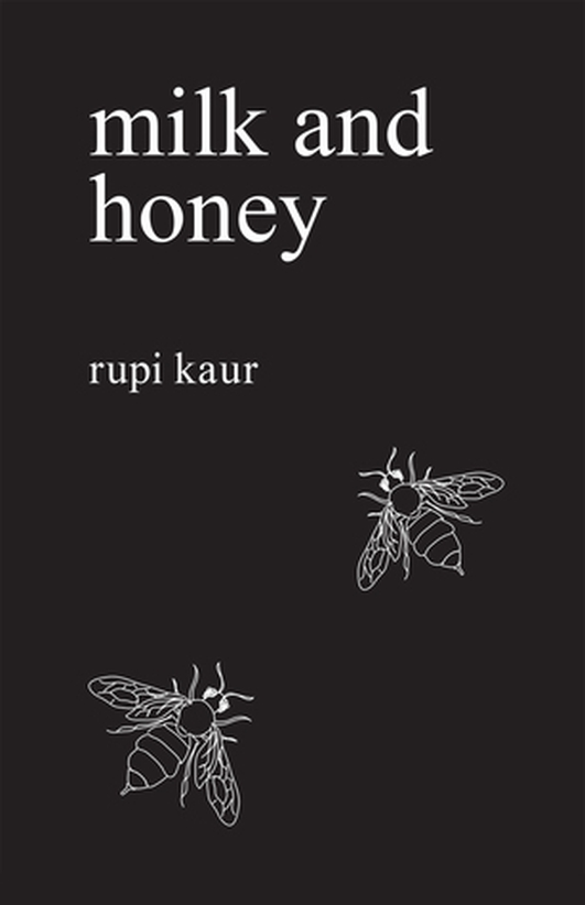"""Milk and Honey"" by Rupi Kaur"