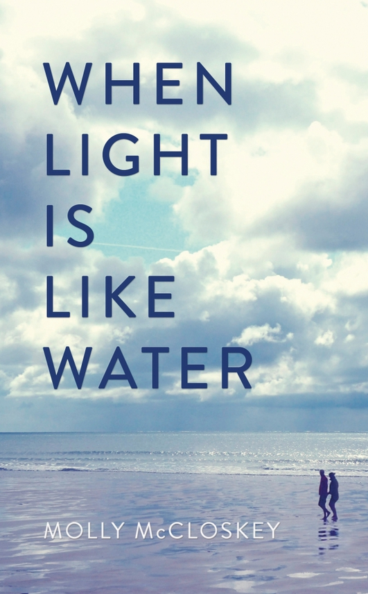 "Review:  ""When Light Is Like Water"" by Molly McCloskey"