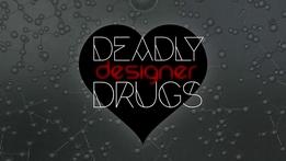 Deadly designer drugs | Prime Time