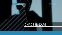 RTÉ Investigates - Chaos in Care