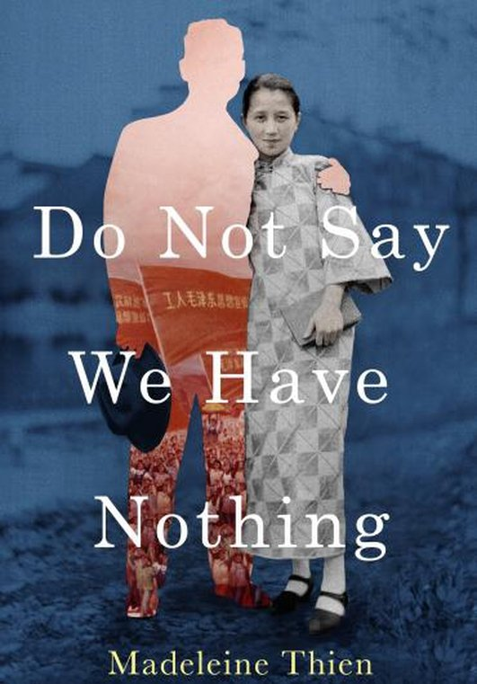 """Do Not Say We Have Nothing"" by Madeleine Thien"