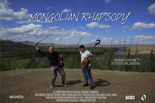 """Mongolian Rhapsody"", a documentary by Paddy Hayes"