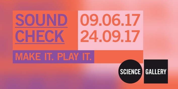 "Review: ""Sound Check"" at the Science Gallery Dublin"