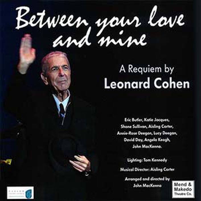 """Between Your Love and Mine"", a requiem written by Leonard Cohen"