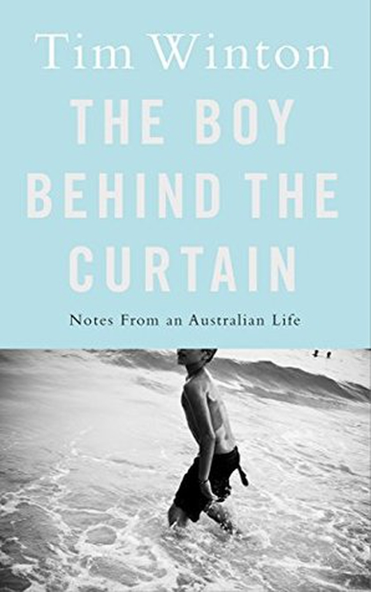 """""""The Boy Behind The Curtain"""" by Tim Winton"""