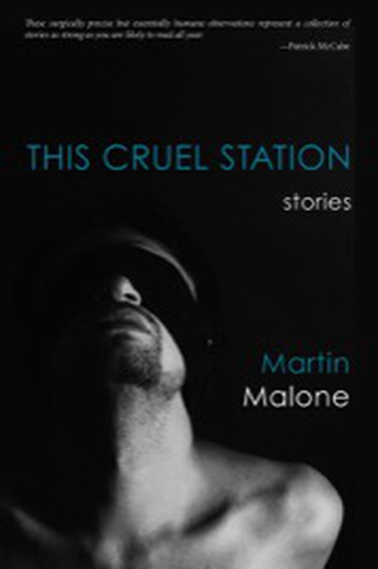 """This Cruel Station"" by Martin Malone"
