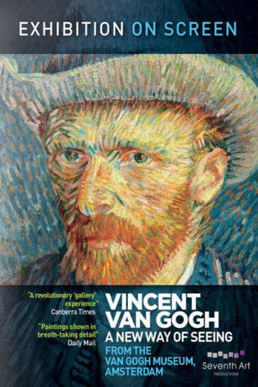 """""""Vincent Van Gogh - A New Way of Seeing"""", a film by Phil Grabsky"""