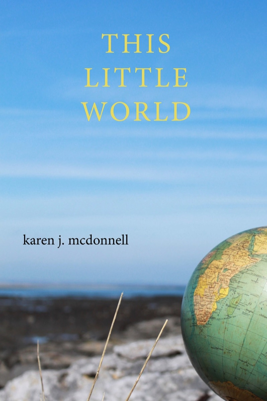 """This Little World"", the debut collection by Karen J McDonnell"