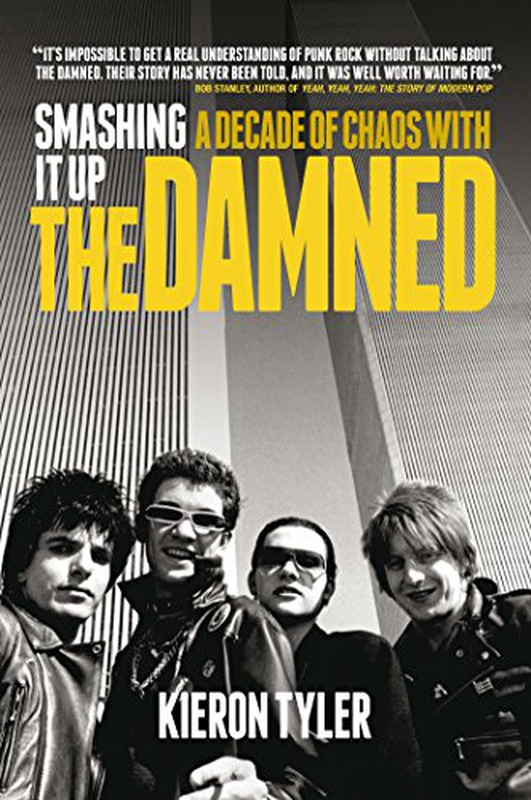 "Review:  ""Smashing It Up: A Decade of Chaos with The Damned"" by Kieron Tyler"