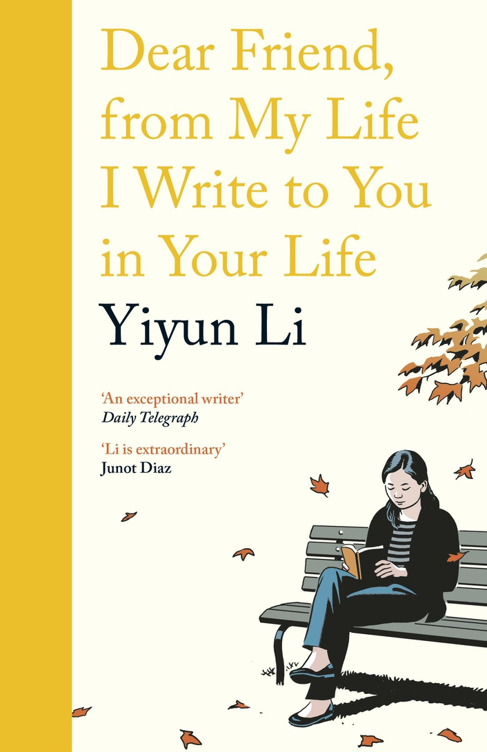 """Dear Friend, From My Life I Write To You In Your Life"" by Yiyun Li"