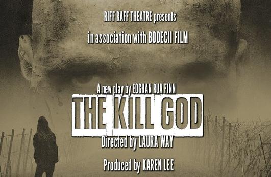 """""""The Kill God"""", a new play by Eoghan Rua Finn"""