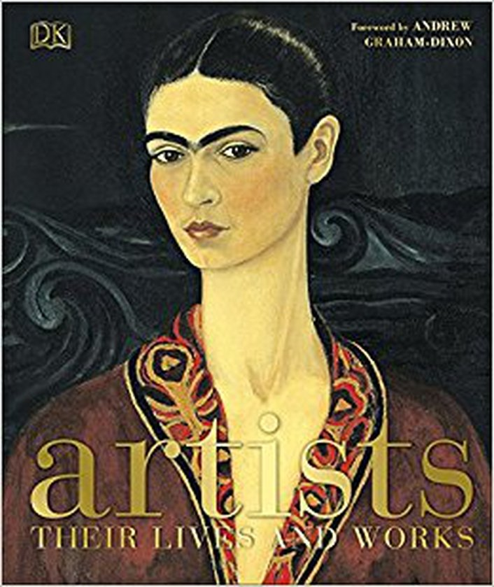 "Review:  ""Artists: Their Lives and Works"", with a foreword by Andrew Graham Dixon"