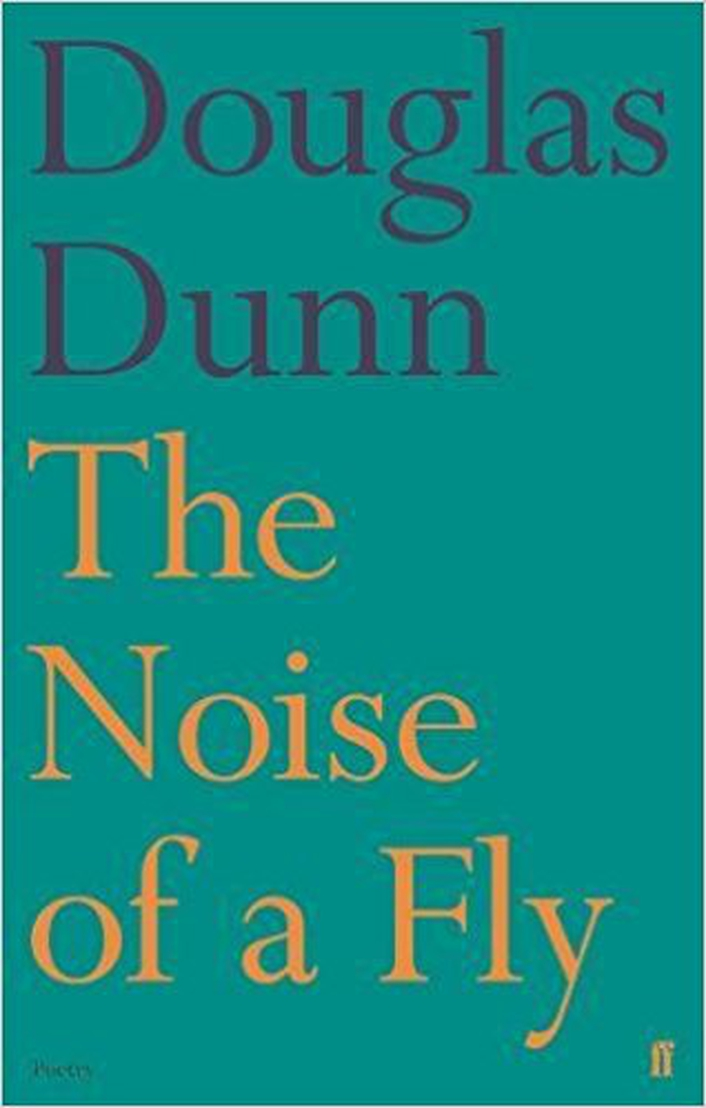 "Review:   ""The Noise Of A Fly"" by Douglas Dunn"