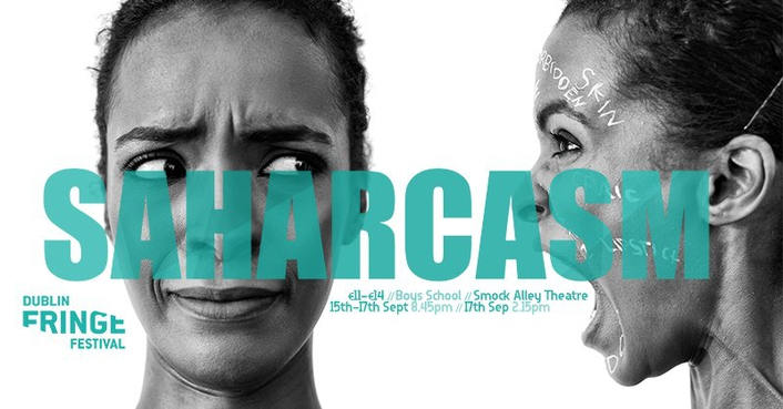 "Dublin Fringe Festival 2017 - ""Saharcasm"" by Sahar Ali"
