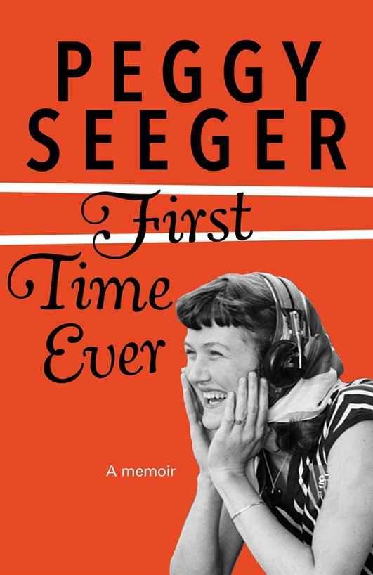 """First Time Ever"" by Peggy Seeger"