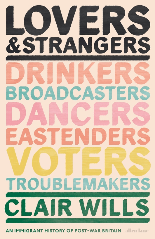 'Lovers & Strangers: An Immigration History of Post War Britain'