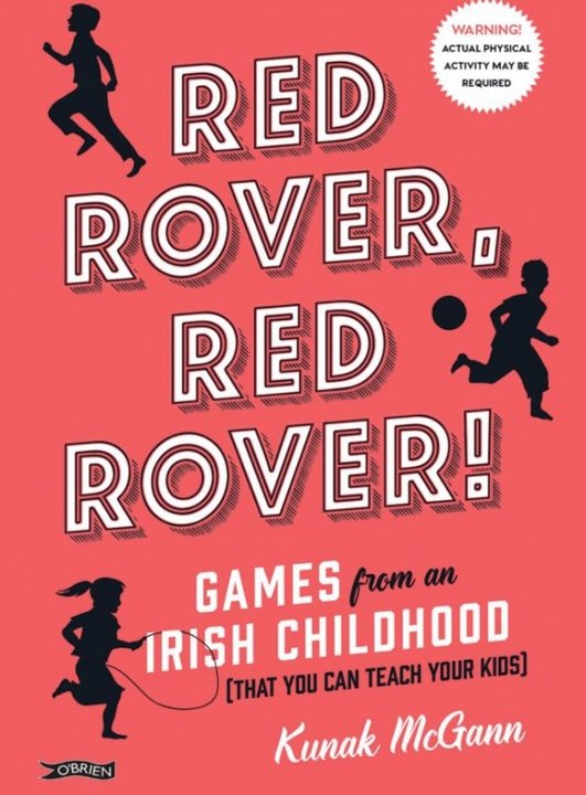 RED ROVER, RED ROVER!  - Games from an Irish Childhood