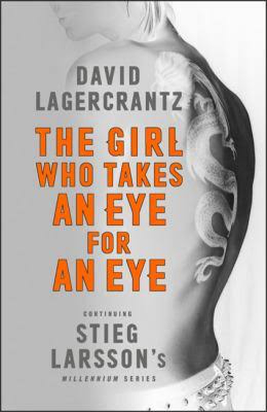 """Review: """"The Girl Who Takes an Eye for an Eye"""" by David Lagercrantz, continuing Stieg Larsson's Millennium Series"""