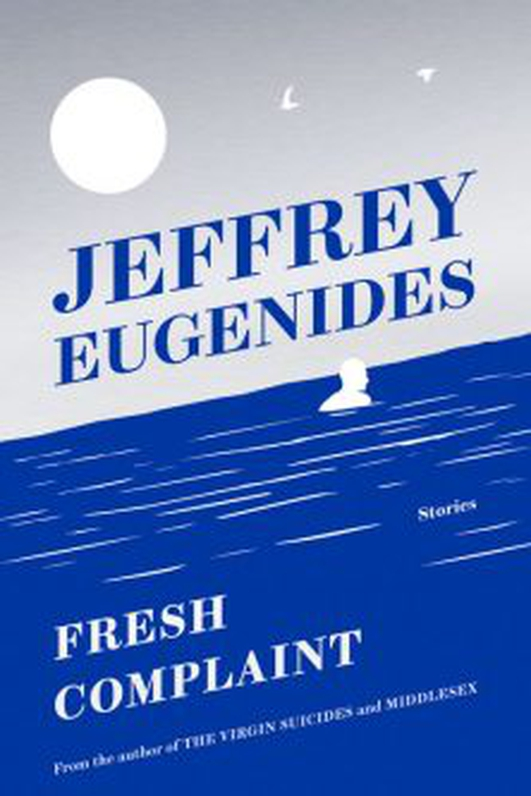"Review: ""Fresh Complaint"" by Jeffrey Eugenides"