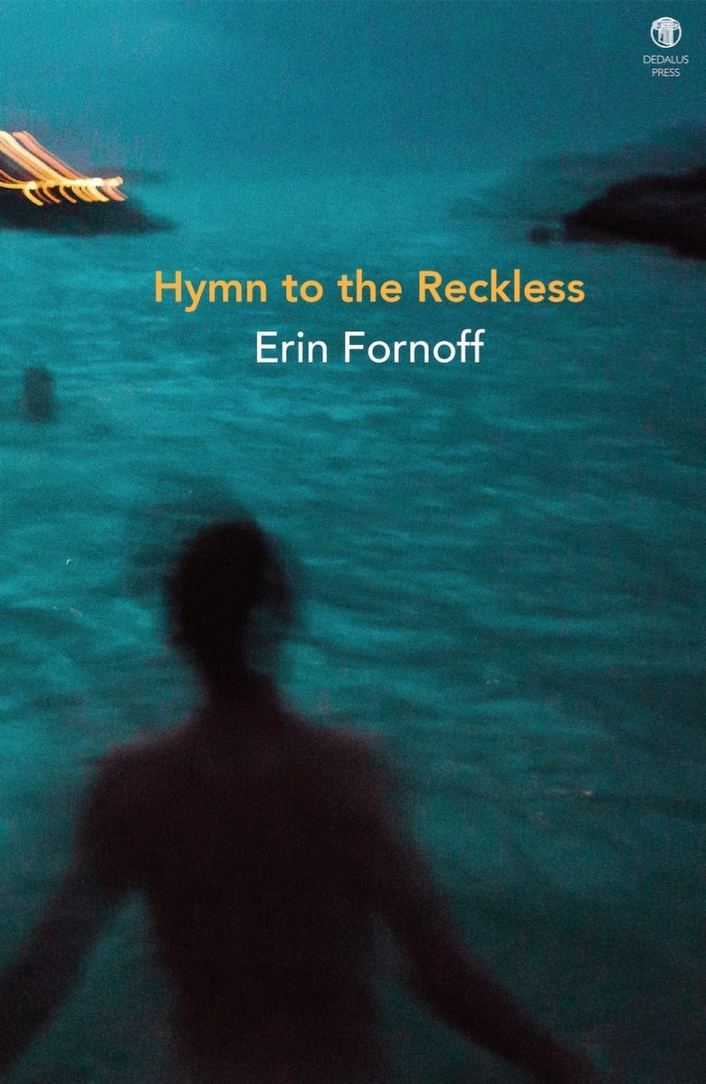 """Hymn To The Reckless"" by Erin Fornoff"