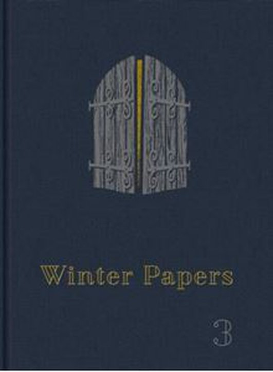 """""""Winter Papers, Volume 3"""", the annual arts anthology"""