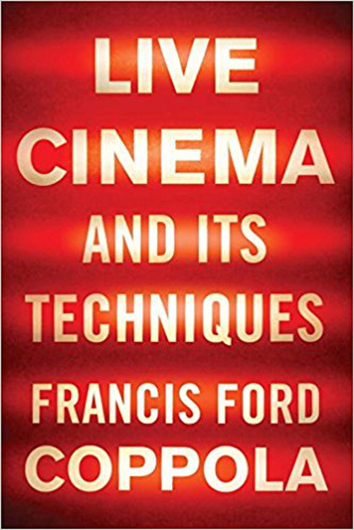 """Review:  """"Live Cinema and Its Techniques"""" by Francis Ford Coppola"""