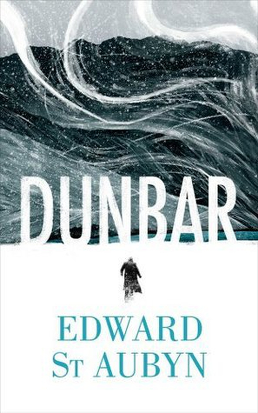 "Review:  ""Dunbar"" by Edward St Aubyn"