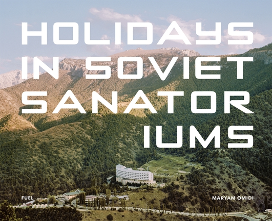 """Holidays In Soviet Sanatoriums"" by Maryam Omidi"
