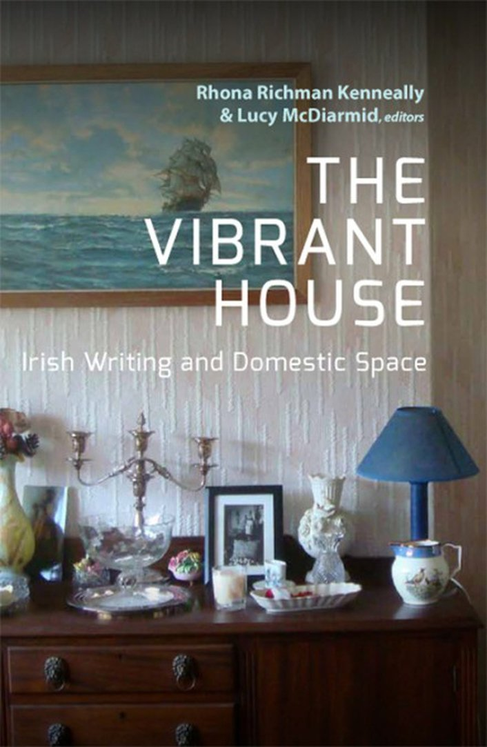 """The Vibrant House"", edited by Rhona Richman Kenneally and Lucy McDiarmid"
