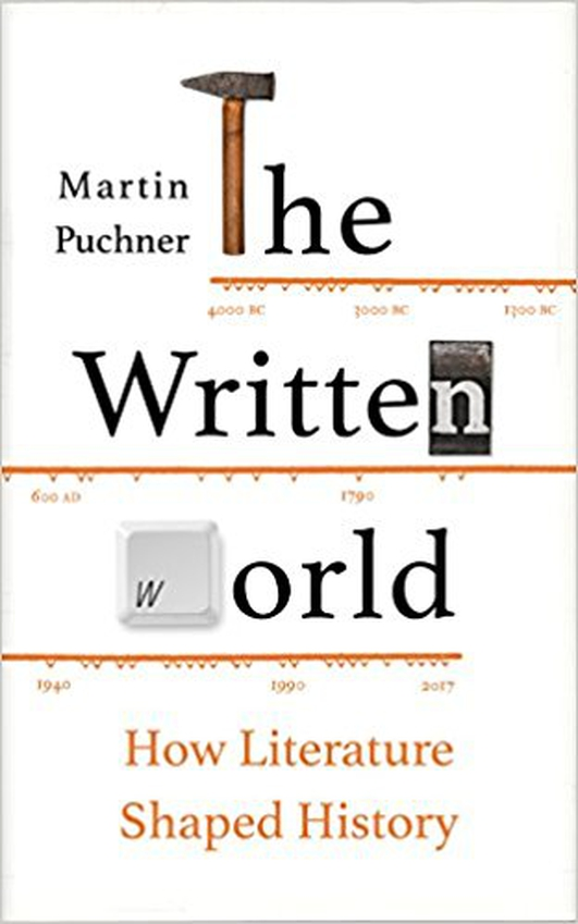 """The Written World: How Literature Shaped History"" by Martin Puchner"