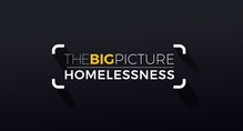 The Big Picture - Homelessness