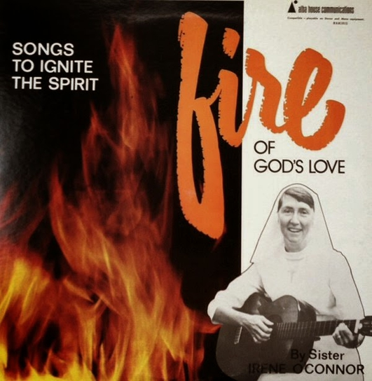 "Forgotten musical gems - ""Fire of God's Love"" by Sister Irene O'Connor"