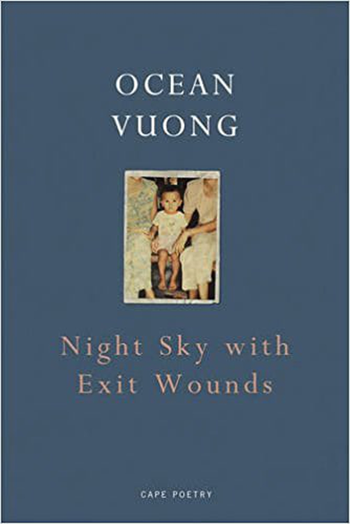 "Review:   ""Night Sky With Exit Wounds"" by Ocean Vuong"