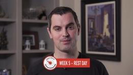 Week 5 Rest Day
