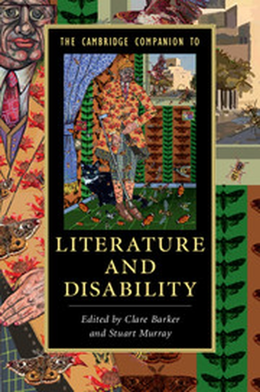"""The Cambridge Companion to Literature and Disability"", edited by Clare Barker and Stuart Murray"