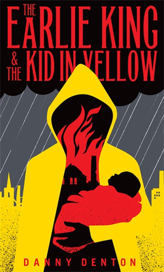 """The Earlie King & The Kid In Yellow"" by Danny Denton"