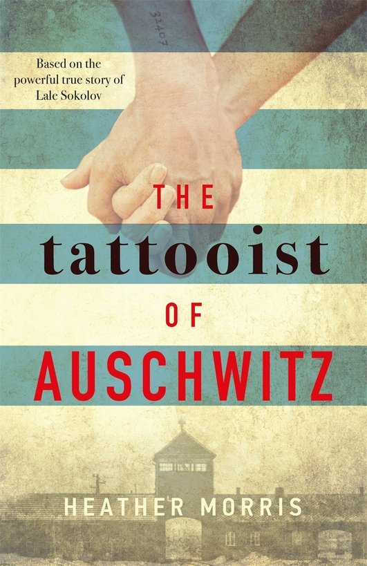"""Review:  """"The Tattooist of Auschwitz"""" by Heather Morris"""