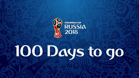 100 days to go | 2018 FIFA World Cup