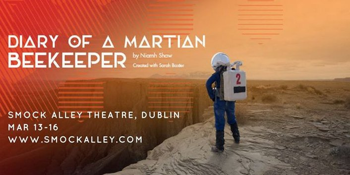"""""""Diary Of A Martian Beekeeper"""", a play by Niamh Shaw"""