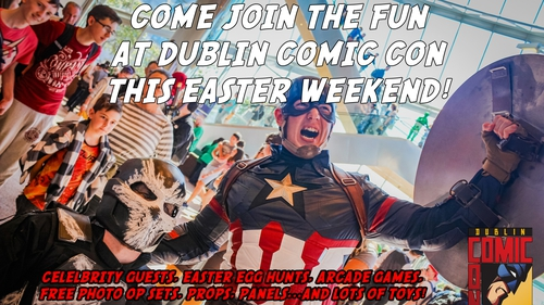 Chance to win tickets to Comic Con in Dublin!