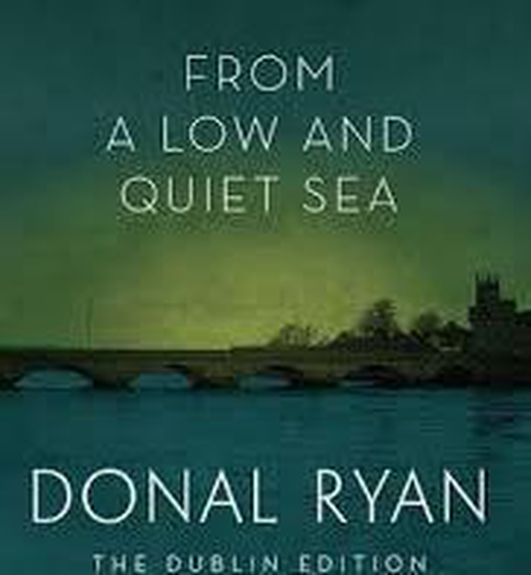 """Review:  """"From A Low and Quiet Sea"""" by Donal Ryan"""