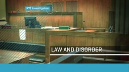 RTÉ Investigates: Law and Disorder