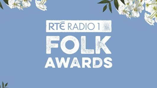RTÉ Radio 1 Folk Awards 2018